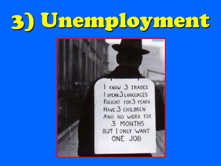 3) Unemployment