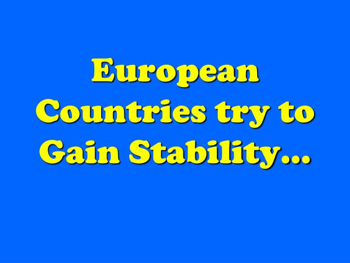 European Countries try to Gain Stability…
