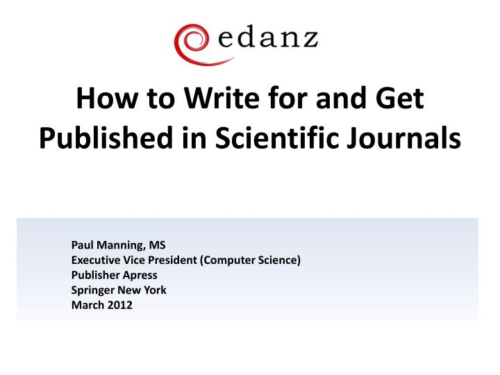 how to write for and get published in scientific journals n.