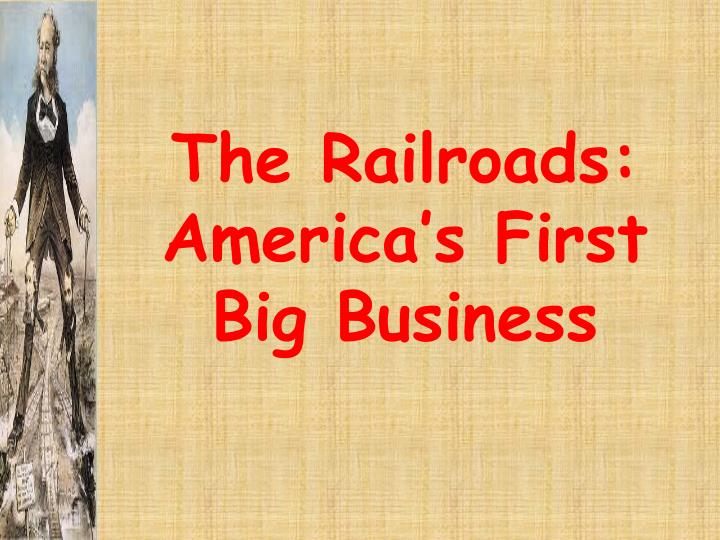 the railroads america s first big business n.