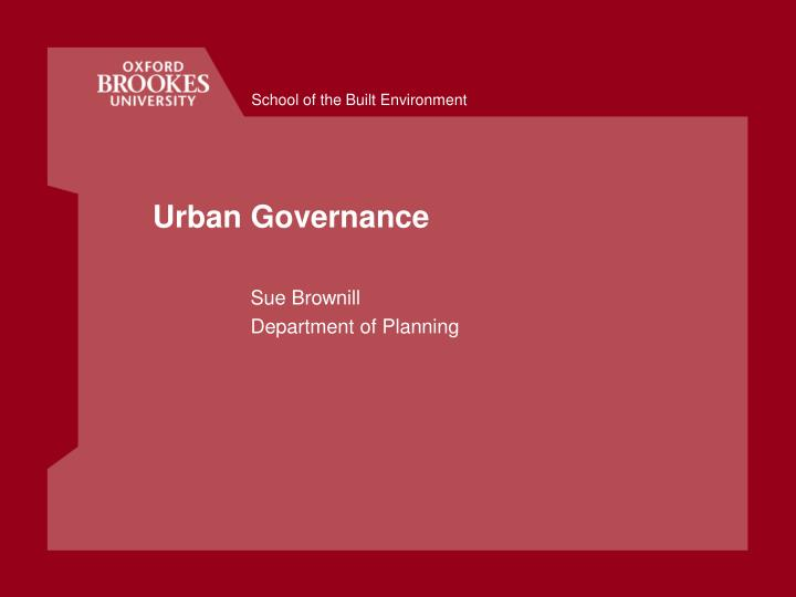 urban governance With more and more people preferring cities as their choice of settlement, the challenge lies not in stemming this time of migration, but in managing and governing our cities better, to improve quality of life and living standards.