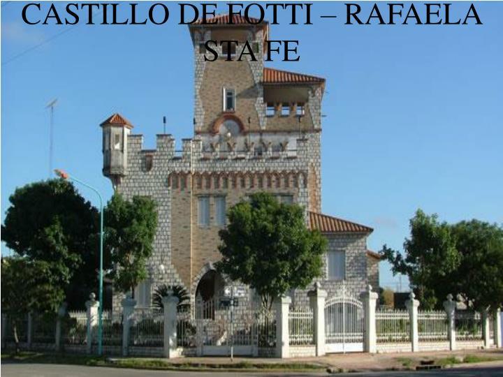 CASTILLO DE FOTTI – RAFAELA STA FE