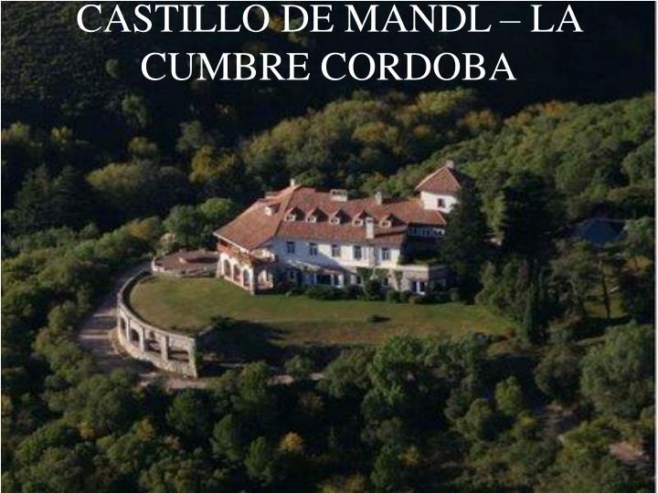 CASTILLO DE MANDL – LA CUMBRE CORDOBA