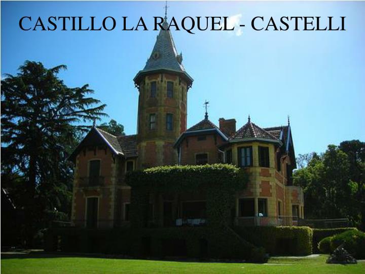 Castillo la raquel castelli