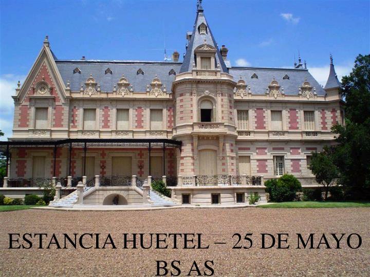 ESTANCIA HUETEL – 25 DE MAYO BS AS