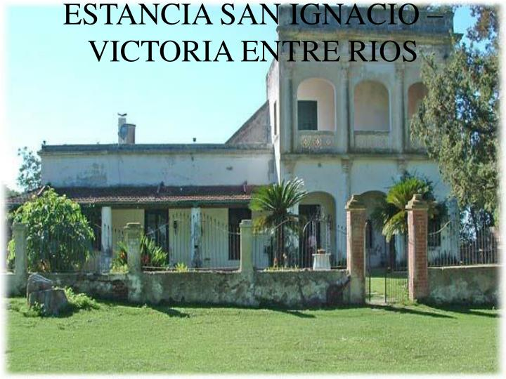 ESTANCIA SAN IGNACIO – VICTORIA ENTRE RIOS