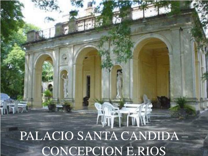 PALACIO SANTA CANDIDA – CONCEPCION E.RIOS
