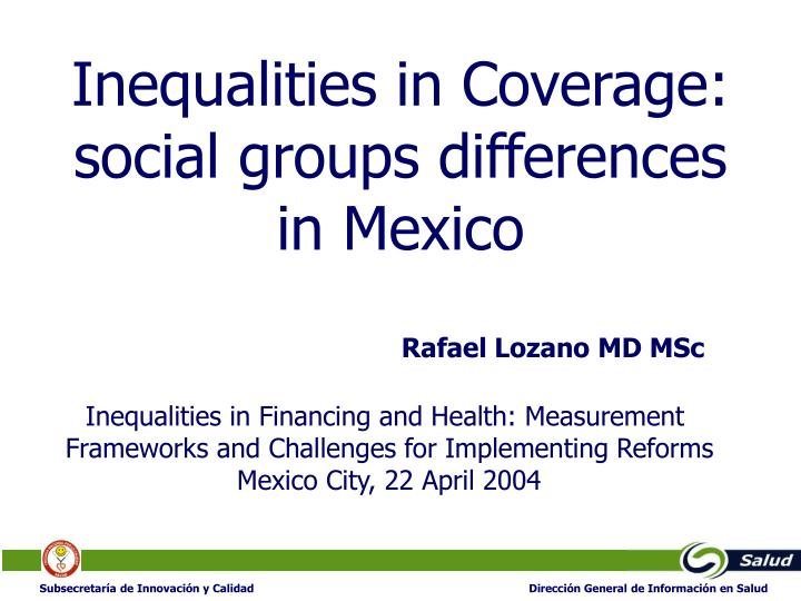 Inequalities in coverage social groups differences in mexico