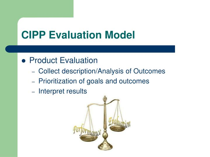 cipp evaluation model essay Using stufflebeam's cipp evaluation model (1983)  kangaroo maths test,  ismo, ist space exhibition, common wealth essay writing competition, spelling  bee.