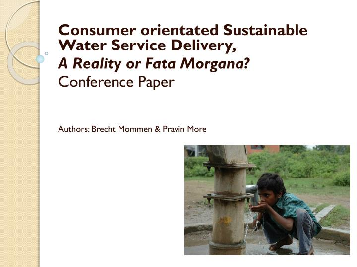 Consumer orientated Sustainable Water Service Delivery