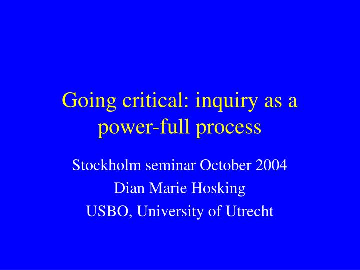 going critical inquiry as a power full process n.
