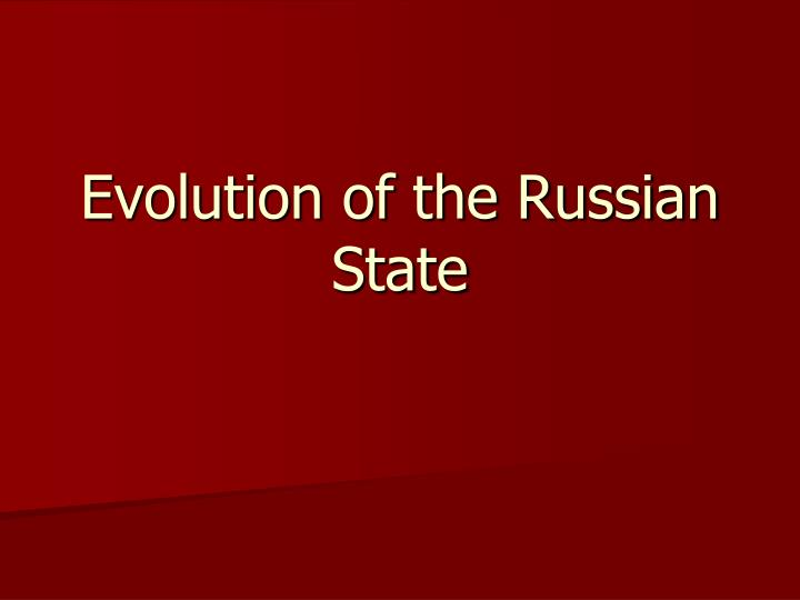 evolution of the russian state n.