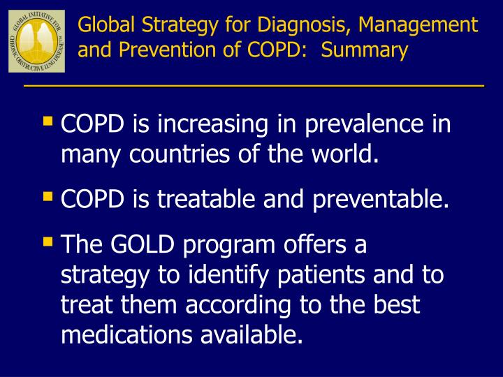 Global Strategy for Diagnosis, Management and Prevention of COPD:  Summary