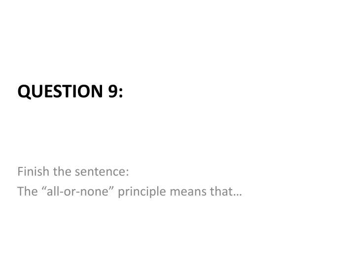 Finish the sentence: