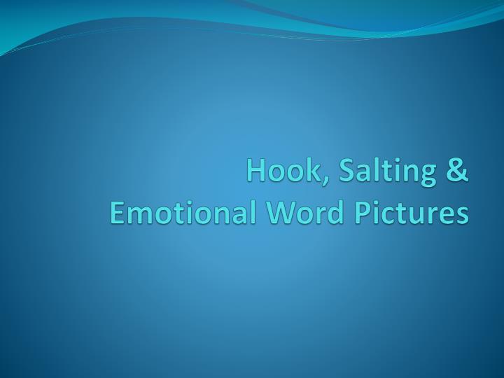 Hook salting emotional word pictures