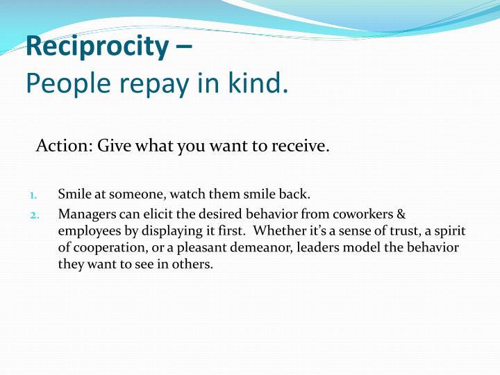 Reciprocity –