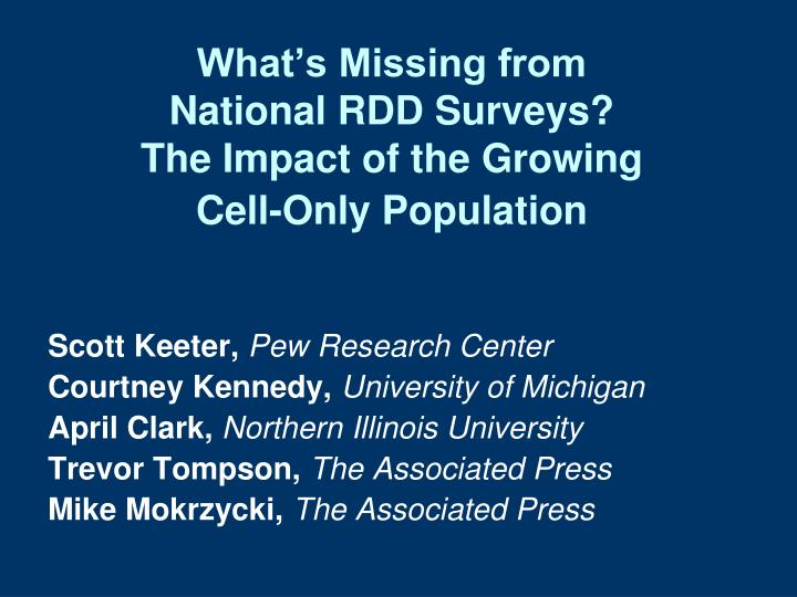 what s missing from national rdd surveys the impact of the growing cell only population n.