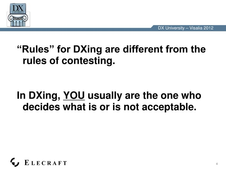 """""""Rules"""" for DXing are different from the rules of contesting."""
