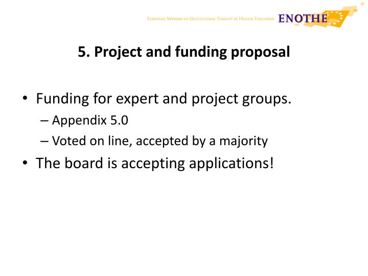5. Project and funding proposal