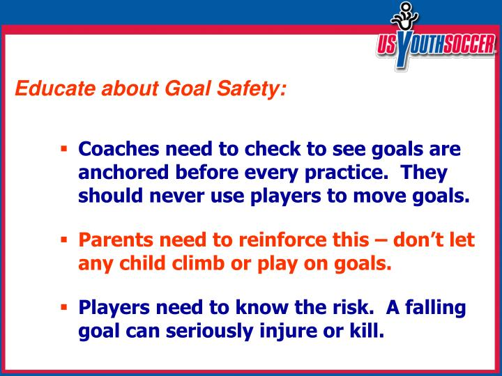 Educate about Goal Safety: