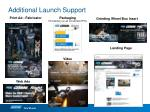 additional launch support