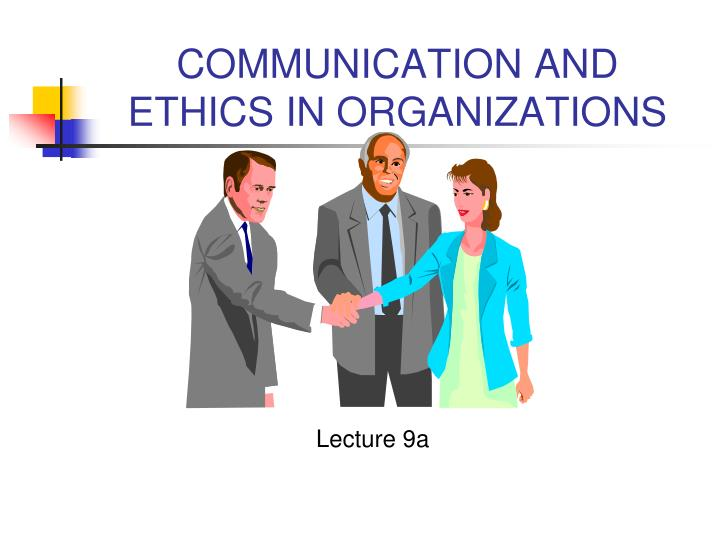 communication and ethics in organizations n.