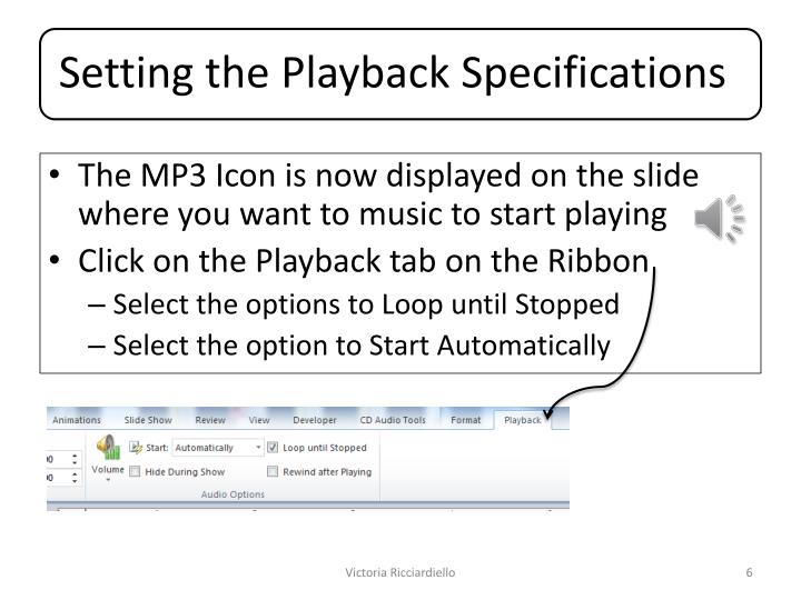 The MP3 Icon is now displayed on the slide where you want to music to start playing