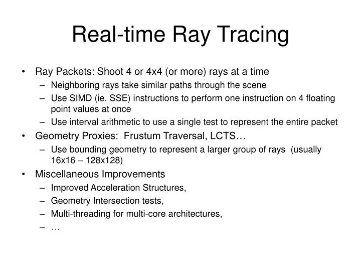Real time ray tracing
