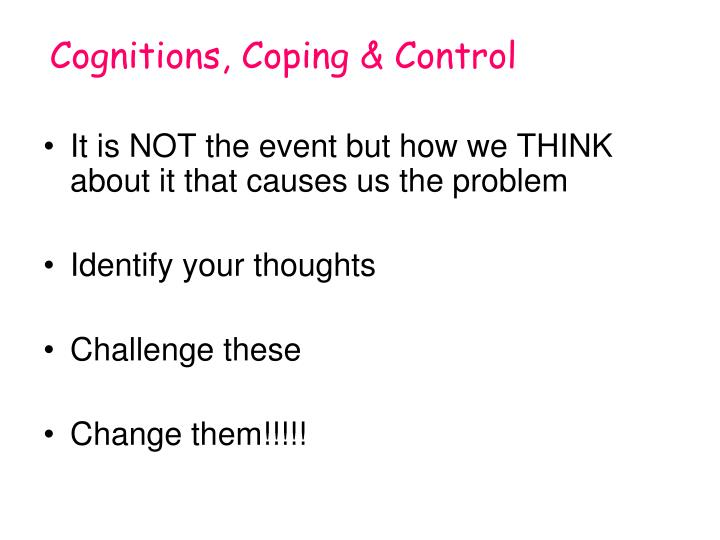 Cognitions, Coping & Control