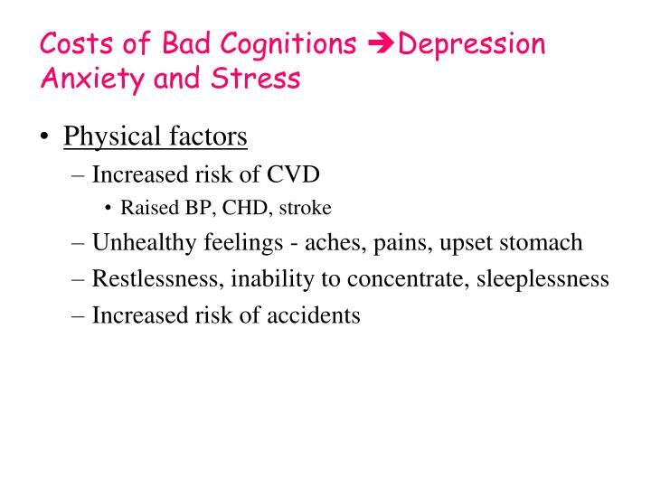 Costs of Bad Cognitions