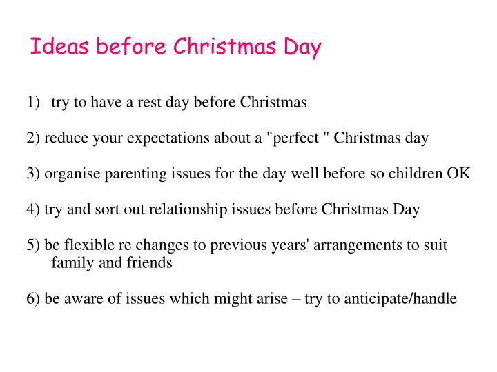 Ideas before Christmas Day