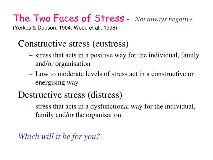 The Two Faces of Stress
