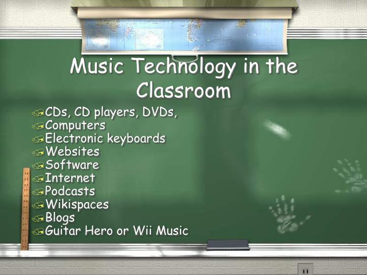 Music Technology in the Classroom