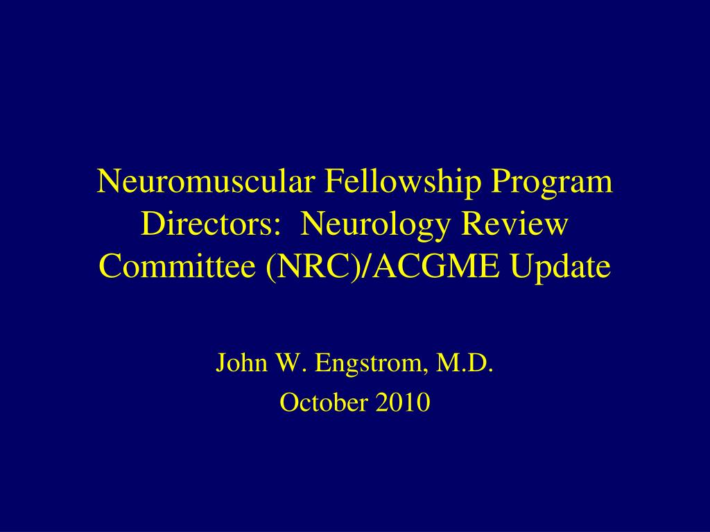 PPT - Neuromuscular Fellowship Program Directors: Neurology Review