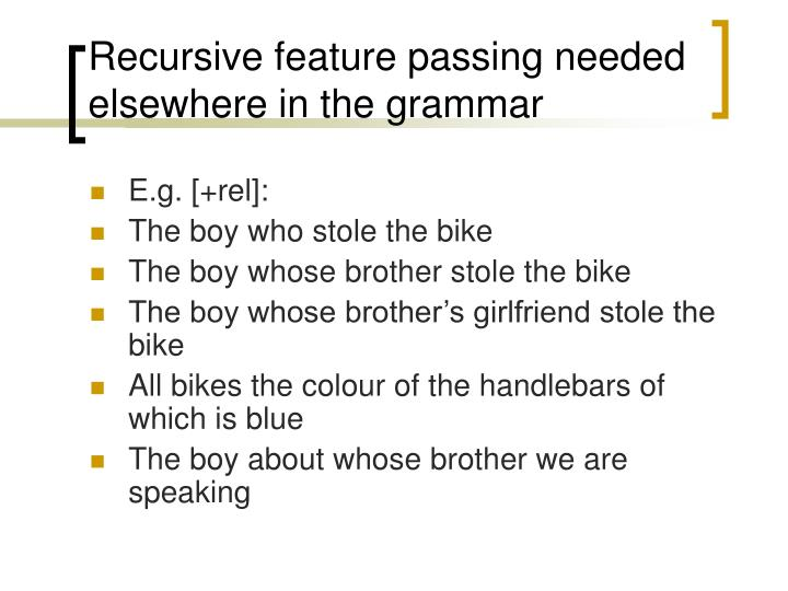 Recursive feature passing needed elsewhere in the grammar