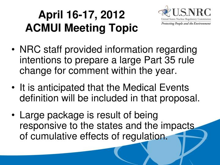 NRC staff provided information regarding intentions to prepare a large Part 35 rule change for comment within the year.