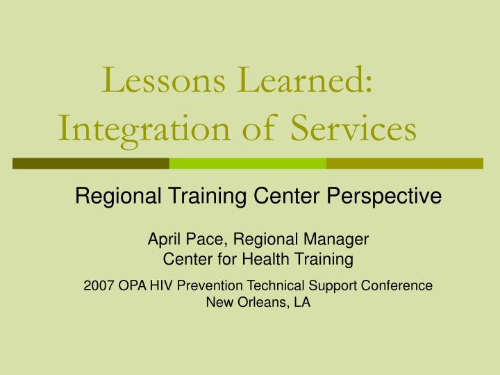 lessons learned integration of services n.