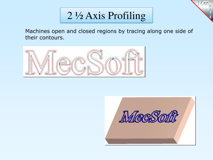 2 ½ Axis Profiling