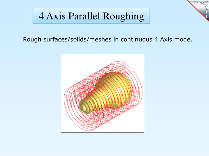 4 Axis Parallel Roughing