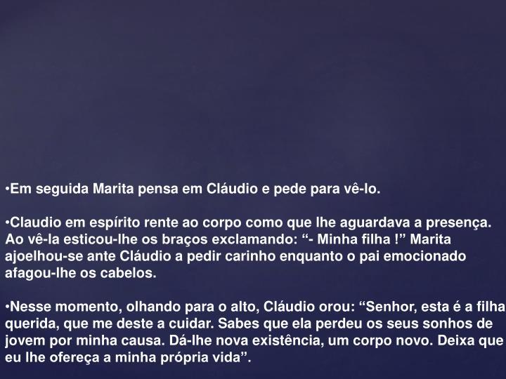 Em seguida Marita pensa em Cláudio e pede para vê-lo.
