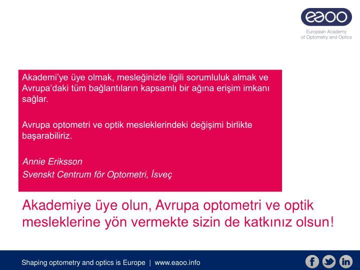 Akademiye üye olun, Avrupa optometri ve optik mesleklerine yön vermekte sizin de katkınız olsun