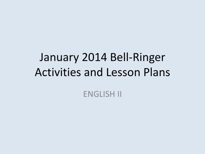 January 2014 bell ringer activities and lesson plans