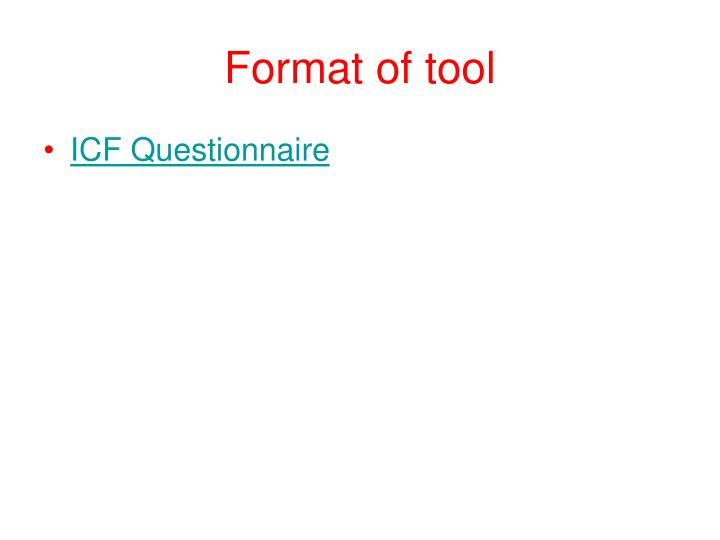Format of tool
