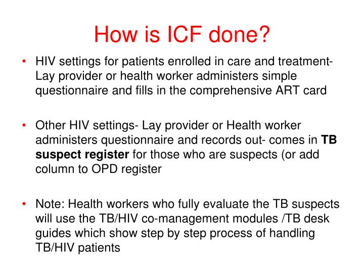 How is ICF done?