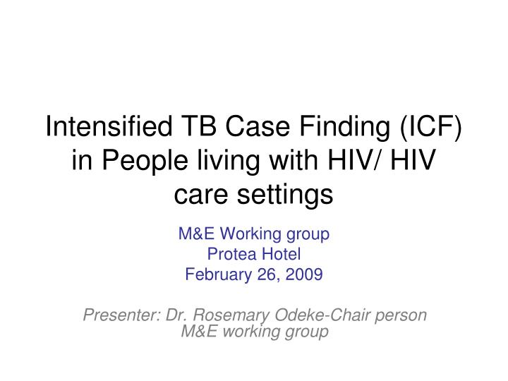 Intensified tb case finding icf in people living with hiv hiv care settings