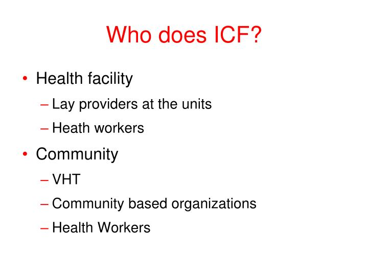 Who does ICF?