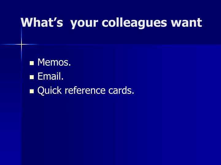 What's  your colleagues want