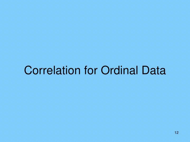 Correlation for Ordinal Data