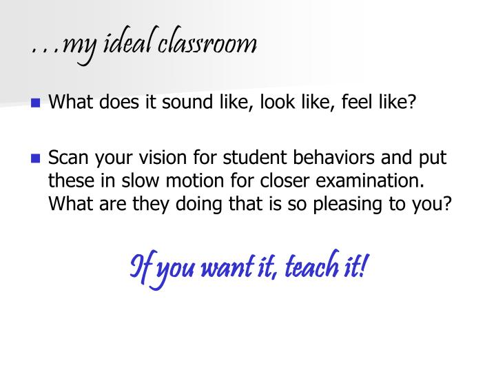 PPT - …my ideal classroom PowerPoint Presentation - ID:3143685