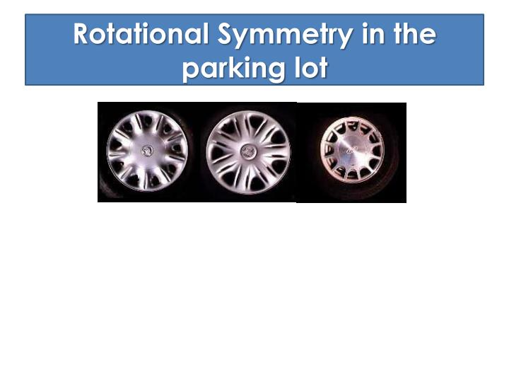 Rotational Symmetry in the parking